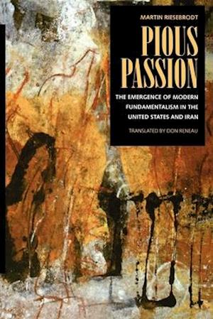Pious Passion af Martin Riesebrodt