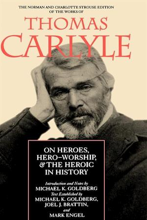 On Heroes, Hero-Worship, and the Heroic in History af Thomas Carlyle