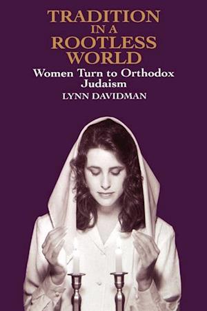 Tradition in a Rootless World af Lynn Davidman