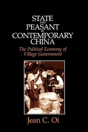State and Peasant in Contemporary China af Jean C. Oi