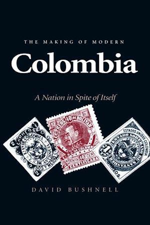 Making of Modern Colombia af David Bushnell