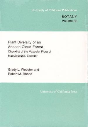 Plant Diversity of an Andean Cloud Forest af Grady L. Webster, Robert Rhode