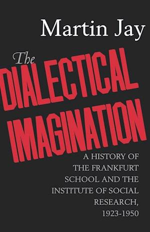 Dialectical Imagination af Martin Jay