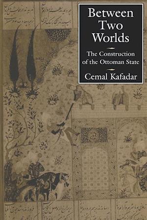 Between Two Worlds af Cemal Kafadar