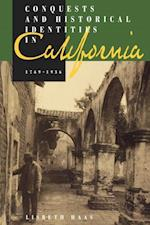 Conquests and Historical Identities in California, 1769-1936 af Lisbeth Haas