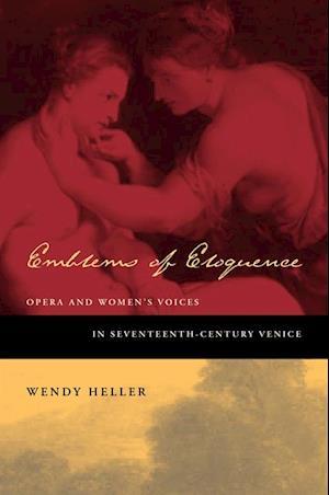 Emblems of Eloquence af Wendy Heller