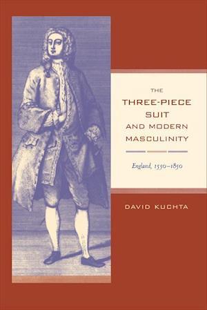 Three-Piece Suit and Modern Masculinity af David Kuchta
