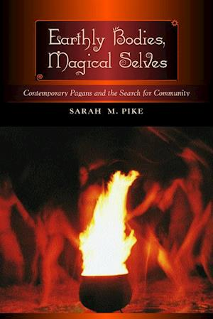 Earthly Bodies, Magical Selves af Sarah M. Pike