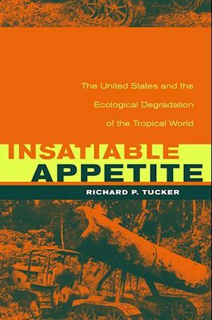 Insatiable Appetite af Richard P. Tucker
