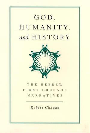 God, Humanity, and History af Robert Chazan