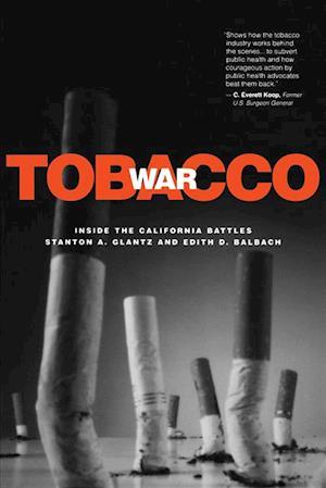 Tobacco War af Stanton A. Glantz, Edith D. Balbach