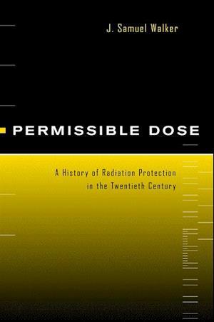 Permissible Dose af J. Samuel Walker