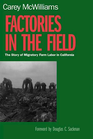 Factories in the Field af Carey McWilliams
