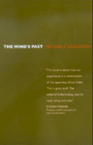 Mind's Past af Michael S. Gazzaniga