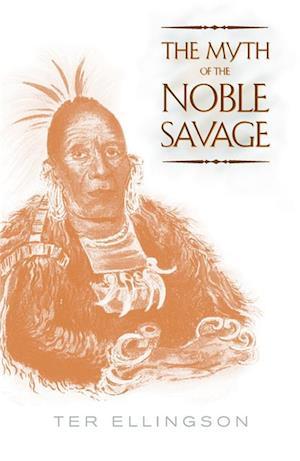 Myth of the Noble Savage af Ter Ellingson