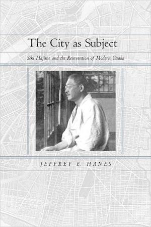 City as Subject af Jeffrey E. Hanes