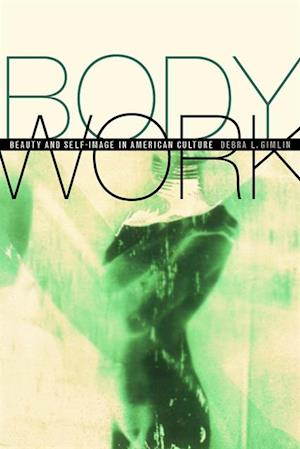 Body Work af Debra Gimlin