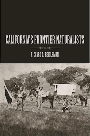 California's Frontier Naturalists af Richard G Beidleman