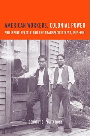 American Workers, Colonial Power af Dorothy B. Fujita Rony