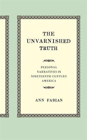 Unvarnished Truth af Ann Fabian