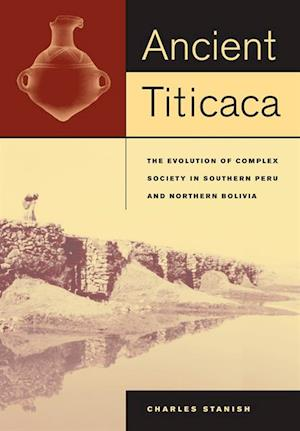 Ancient Titicaca af Charles Stanish