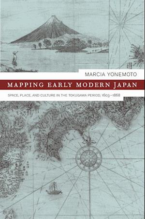 Mapping Early Modern Japan af Marcia Yonemoto