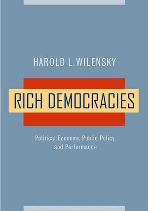Rich Democracies af Harold L. Wilensky
