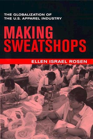 Making Sweatshops af Ellen Rosen
