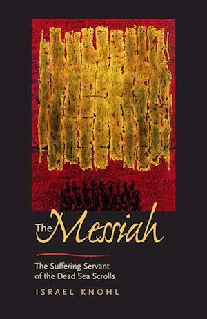 Messiah before Jesus af Israel Knohl