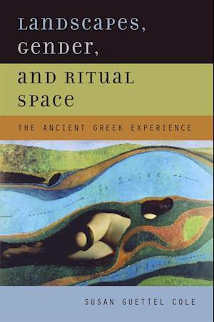 Landscapes, Gender, and Ritual Space af Susan Guettel Cole