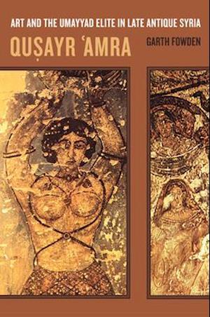 Qusayr  'Amra af Garth Fowden
