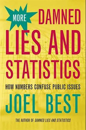 More Damned Lies and Statistics af Joel Best