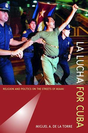 La Lucha for Cuba af Miguel A. De LA Torre