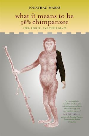 What It Means to Be 98% Chimpanzee af Jonathan Marks