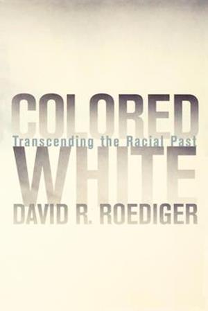 Colored White af David R. Roediger