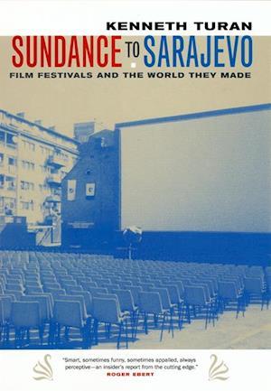 Sundance to Sarajevo af Kenneth Turan