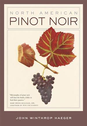 North American Pinot Noir af John Winthrop Haeger