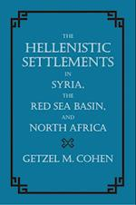 Hellenistic Settlements in Syria, the Red Sea Basin, and North Africa af Getzel M. Cohen