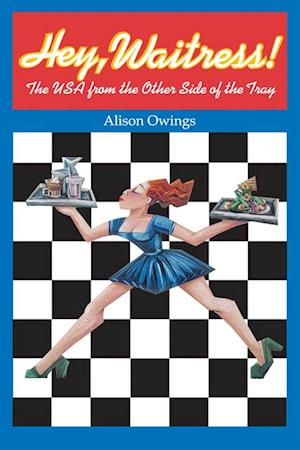 Hey, Waitress! af Alison Owings