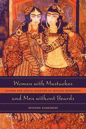 Women with Mustaches and Men without Beards af Afsaneh Najmabadi