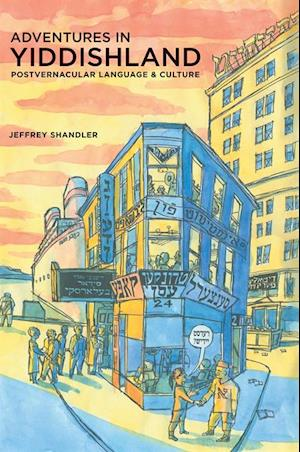 Adventures in Yiddishland af Jeffrey Shandler