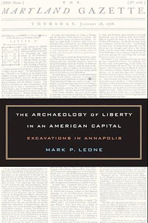 Archaeology of Liberty in an American Capital af Mark Leone
