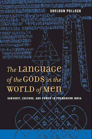 Language of the Gods in the World of Men af Sheldon Pollock