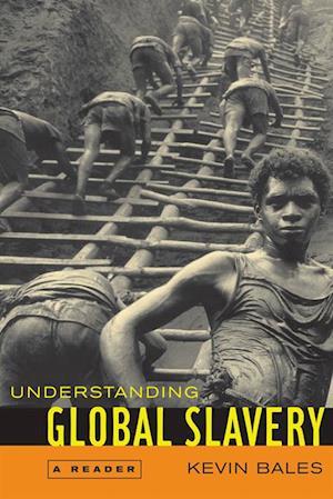Understanding Global Slavery af Kevin Bales