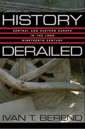 History Derailed af Ivan T. Berend