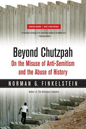 Beyond Chutzpah af Dr. Norman Finkelstein