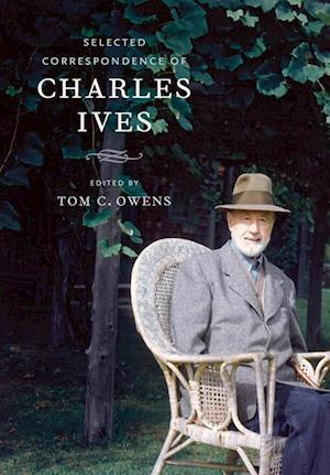Selected Correspondence of Charles Ives af Charles Ives