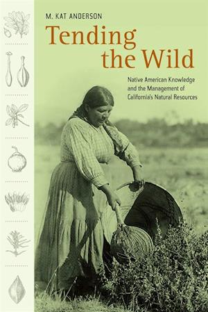 Tending the Wild af M. Kat Anderson