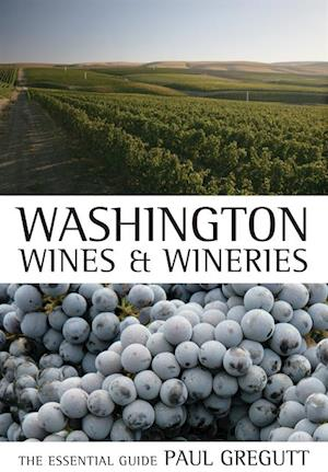 Washington Wines and Wineries af Paul Gregutt