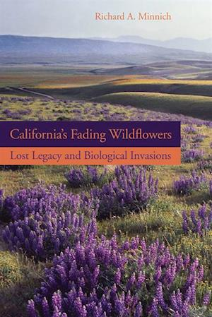 California's Fading Wildflowers af Richard A. Minnich